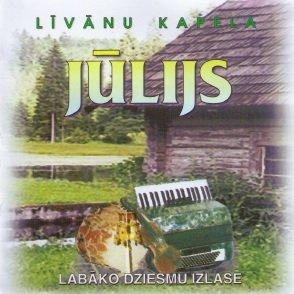 Kapela Jūlijs (Līvāni) Labāko dziesmu izlase
