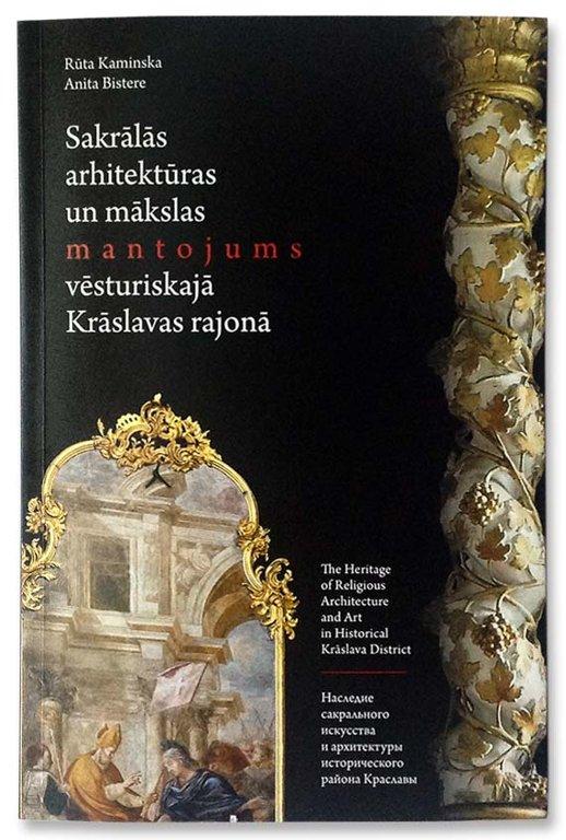 Kaminska Rūta, Bistere Anita Sakrālās arhitektūras un mākslas mantojums vēsturiskajā Krāslavas rajonā