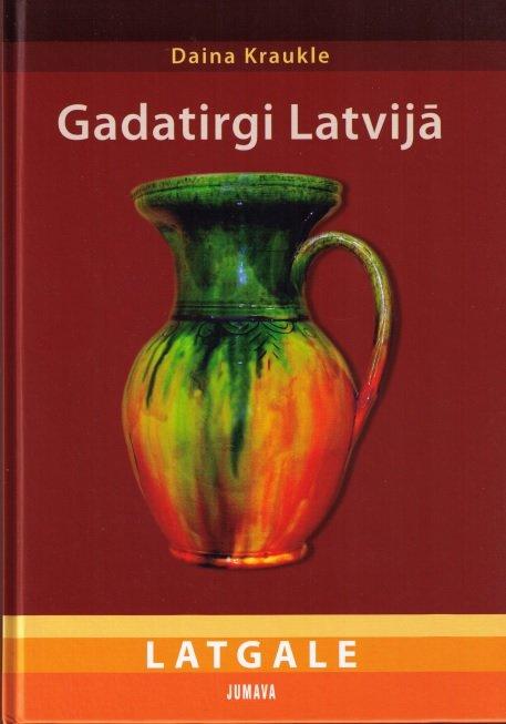 Kraukle Daina Gadatirgi Latvijā - Latgale