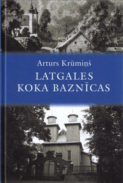 Krūmiņš Artūrs Latgales koka baznīcas