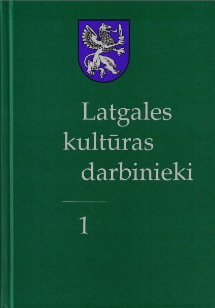 Latgales kultūras darbinieki - I.daļa