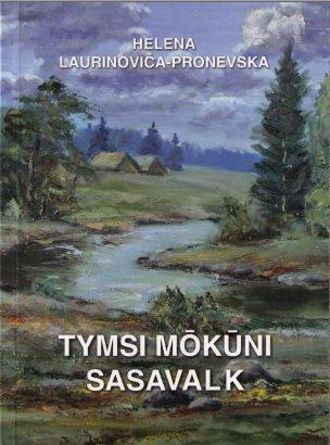 Laurinoviča-Proņevska Helena Tymsi muokūni sasavalk