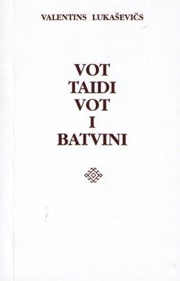 Lukaševičs Valentins Vot taidi vot i batvini