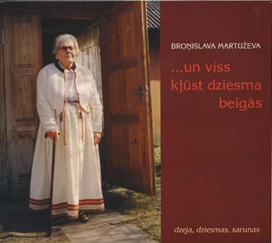 Martuževa Broņislava ...un viss kļūst dziesma beigās
