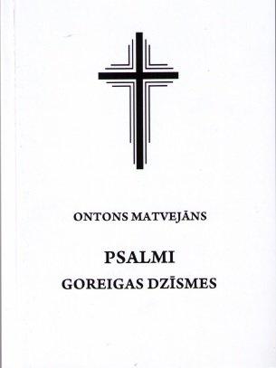Matvejāns Ontons PSALMI goreigas dzīsmes