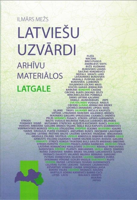 Mežs Ilmārs Latviešu uzvārdi arhīvu materiālos - Latgale