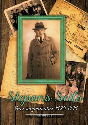 Seiļs Stepons Dienasgrāmatas 1924 - 1979