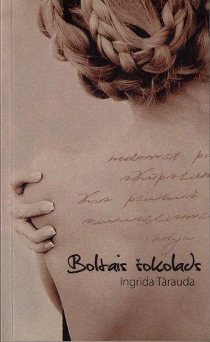 Tārauda Ingrida Boltais šokolads