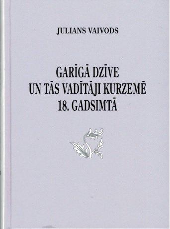 Vaivods Julians Garīgā dzīve un tās vadītāji Kurzemē 18.gadsimtā